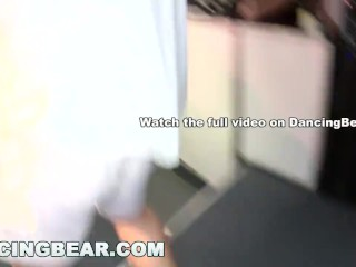 Preview 6 of DANCING BEAR - Wild Party Girls Suck Off Big Dick Male Strippers!