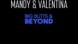 Big Butts & Beyond 6 Mandy Muse & Valentina Jewels -Laz fyre